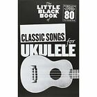 The Little Black Book of Classic Songs for Ukulele by Music Sales Ltd (Paperback, 2013)