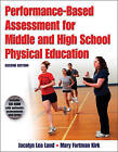Performance Based Assessment for Middle and High School Physical Education by Mary Fortman Kirk, Jacalyn Lund (Paperback, 2010)