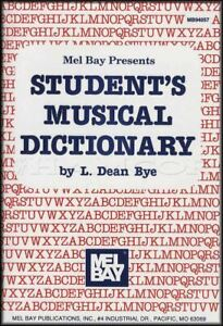 CompéTent Mel Bays' Student's Musical Dictionary Music Book By L Dean Bye