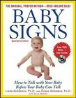 Baby Signs: How to Talk with Your Baby Before Your Baby Can Talk by Linda Acredolo, Susan Goodwyn, Doug Abrams (Paperback, 2009)
