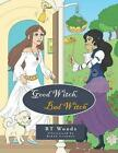 Good Witch Bad Witch 9781496984920 by RT Woods Paperback