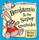 Wonderful World of Walter and Winnie: Benjamin and the Super Spectacles by Rachel Bright (Hardback, 2015)