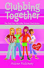 Clubbing Together: The First Four Fab After School Club Books by Helena Pielichaty (Paperback, 2005)