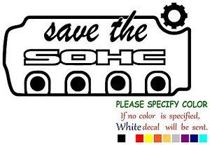 "SAVE THE SOHC Funny Vinyl Decal Sticker Car Window netbook laptop tablet 12"""