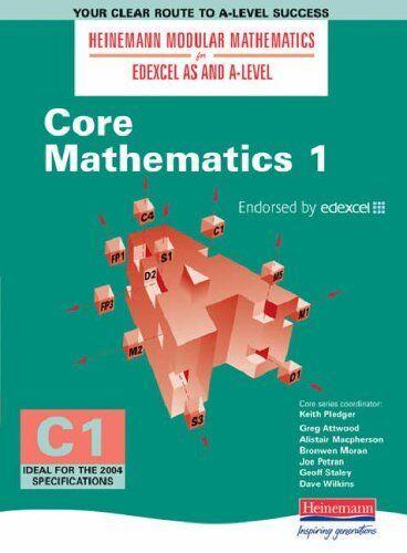 Core Mathematics 1 (Heinemann Modular Mathematics for Edexcel AS & A-level) By
