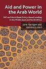 Aid and Power in the Arab World: IMF and World Bank Policy-Based Lending in the Middle East and North Africa by Jane Harrigan, Hamed El-Said (Hardback, 2009)