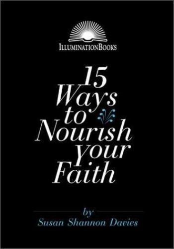 15 Ways to Nourish Your Faith by Susan S. Davies