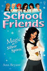 School Friends: Magic at Silver Spires by Ann Bryant (Paperback, 2010)