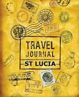 Travel Journal St Lucia by Vpjournals (Paperback / softback, 2015)