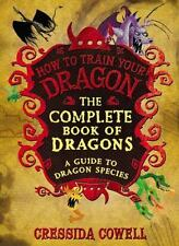 How to Train Your Dragon: The Complete Book of Dragons : A Guide to Dragon Species by Cressida Cowell (2014, Hardcover)