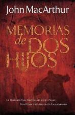 A Memorias de DOS Hijos : La Historia Tras Bastidores de un Padre, DOS Hijos...