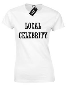 LOCAL-CELEBRITY-LADIES-T-SHIRT-COOL-STREET-GRIME-DOPE-SWAG-FASHION-MUSIC-DESIGN