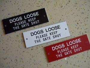 DOGS-LOOSE-Please-Keep-The-Gate-Shut-Quality-engraved-sign-150mm-x-50mm