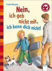 Nein, ich geh nicht mit, ich kenn dich nicht! von Frauke Nahrgang (2011, Gebundene Ausgabe)