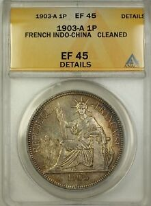 1903-A-French-Indo-China-1P-One-Piastre-Silver-Coin-ANACS-EF-45-Details-Damaged