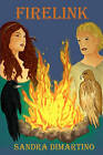 Firelink: The Firelink Chronicles by Sandra DiMartino (Paperback / softback, 2010)