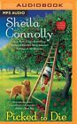 Picked to Die by Sheila Connolly (CD-Audio, 2016)