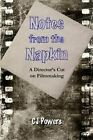 Notes from the Napkin: A Director's Cut on Filmmaking by Cj Powers (Paperback / softback, 2013)