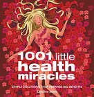 1001 Little Health Miracles: Simple Solutions That Provide Big Benefits by Esme Floyd (Paperback, 2004)