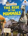 Evolution - The Rise of the Mammals by Matthew Rake (Paperback, 2015)