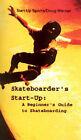 Skateboarder's Start-Up: A Beginner's Guide to Skateboarding by Doug Werner (Paperback, 2000)