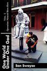 One World Under One God Vol. 1: Operation: Natural Born Hero by San Swayze (Paperback / softback, 2012)