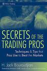 Secrets of the Trading Pros: Techniques and Tips That Pros Use to Beat the Markets by H. Jack Bouroudjian (Hardback, 2007)