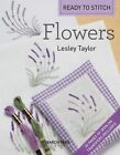 Ready to Stitch: Flowers by Lesley Taylor (Paperback, 2014)