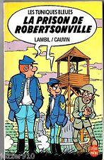 LES TUNIQUES BLEUES ¤ LA PRISON DE ROBERTSONVILLE ¤ 1988 livre de poche BD