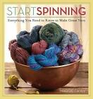 Start Spinning: Everything You Need to Know to Make Great Yarn by Maggie Casey (Paperback, 2008)