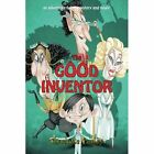 The Good Inventor by Charlotte Curley (Paperback / softback, 2012)