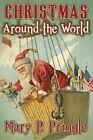 Christmas Around the World by Mary P Pringle (Paperback / softback, 2013)