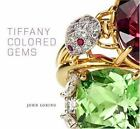 Tiffany Colored Gems by John Loring (2007, Hardcover)