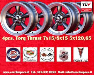 4 cerchi Torq Thrust 7x15 8x15 5x120 Buic Cadillac Pontiac Chevrolet Oldsmobile
