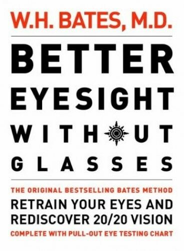 Better Eyesight Without Glasses: Retrain you... by Bates, W. H., M.D. 0007109008