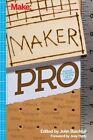 Maker Pro: Essays on Making a Living as a Maker by John Baichtal (Paperback, 2015)