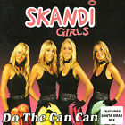 Do The Can Can Pt.2 (2 Tracks) [Single] by Skandi Girls (CD, Dec-2004, Intelligent Records)