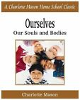 Ourselves Our Souls and Bodies 9781935785712 by Charlotte Mason Book