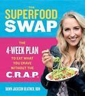 The Superfood Swap von Dawn Jackson Blatner (2017, Gebundene Ausgabe)
