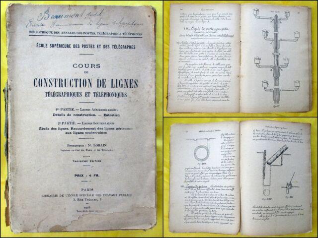 LORAIN. Cours de construction de lignes télégraphiques et téléphoniques 1916.