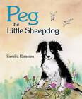 Peg the Little Sheepdog by Sandra Klaassen (Paperback, 2015)