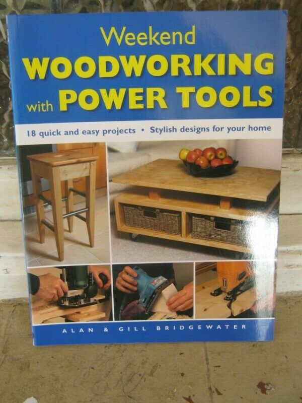 Weekend Woodworking with Power Tools--Alan & Gill Bridgewater