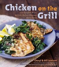 Chicken on the Grill: 100 Surefire Ways to Grill Perfect Chicken Every Time - Ne