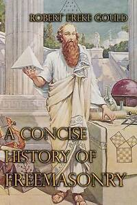 NEW-A-Concise-History-Of-Freemasonry-by-Robert-Freke-Gould