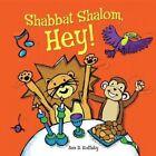 Shabbat Shalom, Hey! by Ann D Koffsky (Hardback, 2015)