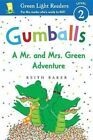 Gumballs a Mr. and Mrs. Green Adventure by Keith Baker 9780544236097