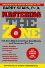 Mastering the Zone: The Art of Achieving Superhealth and Permanent Fat Loss by Barry Sears (Hardback, 1997)