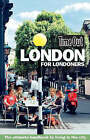 Time Out  London for Londoners by Time Out Guides Ltd. (Paperback, 2006)