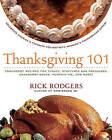 Thanksgiving 101: Celebrate America's Favorite Holiday with America's Thanksgiving Expert by Rick Rodgers (Paperback / softback, 2007)