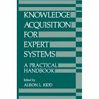 Knowledge Acquisition for Expert Systems: A Practical Handbook by Springer-Verlag New York Inc. (Paperback, 2011)